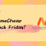2019 Namecheap Black Friday + Cyber monday 黑五優惠!